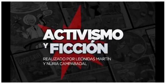 Activismo y Ficción (Metrópolis, TVE2). Realizado por Leónidas Martín y Núria Campabadal